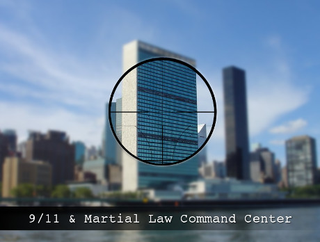 UN Central command for 9/11 and martial law